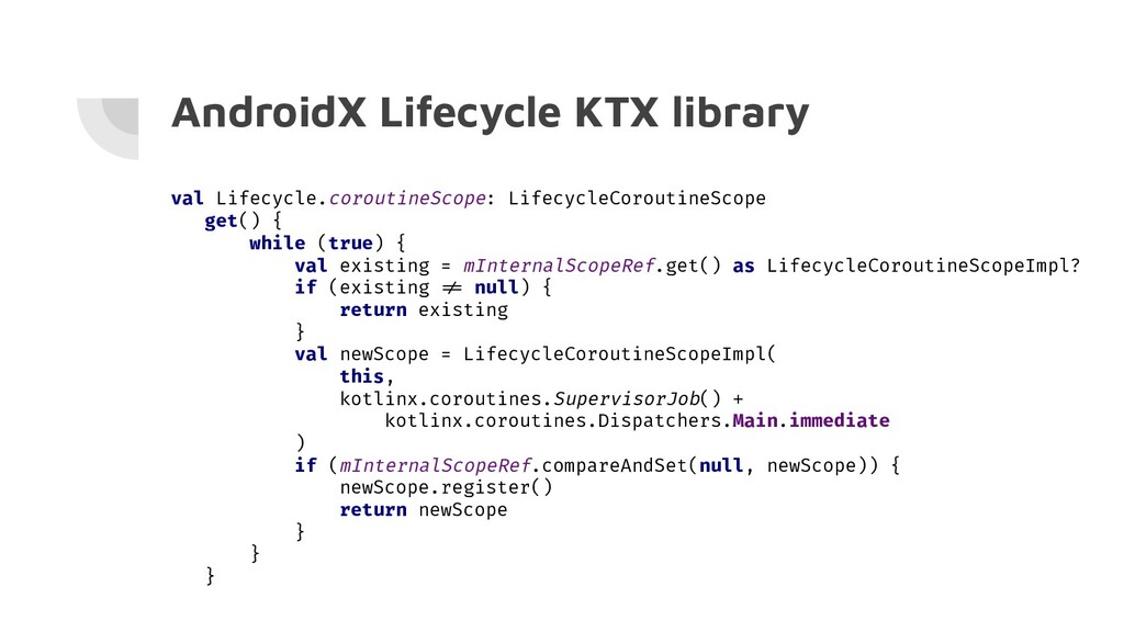 AndroidX Lifecycle KTX library val Lifecycle.co...