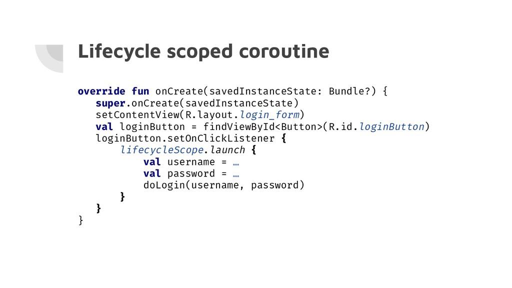 Lifecycle scoped coroutine override fun onCreat...