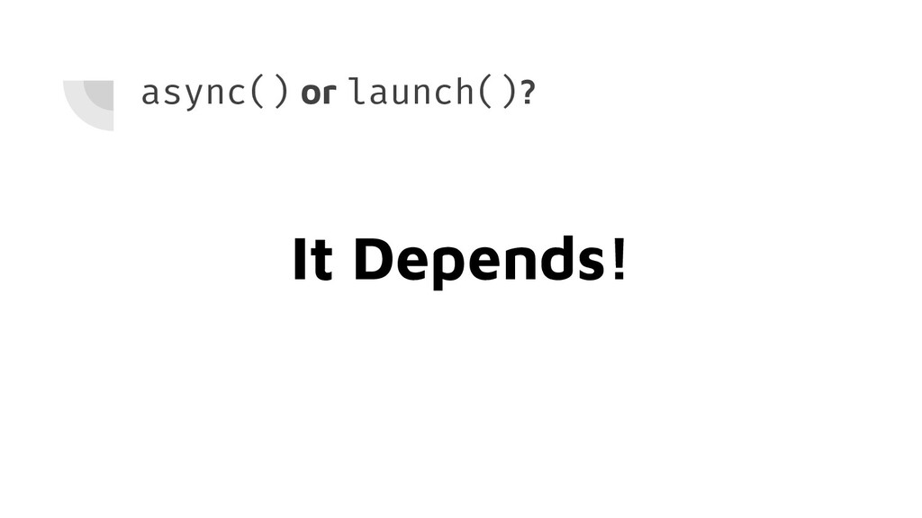 async() or launch()? It Depends!