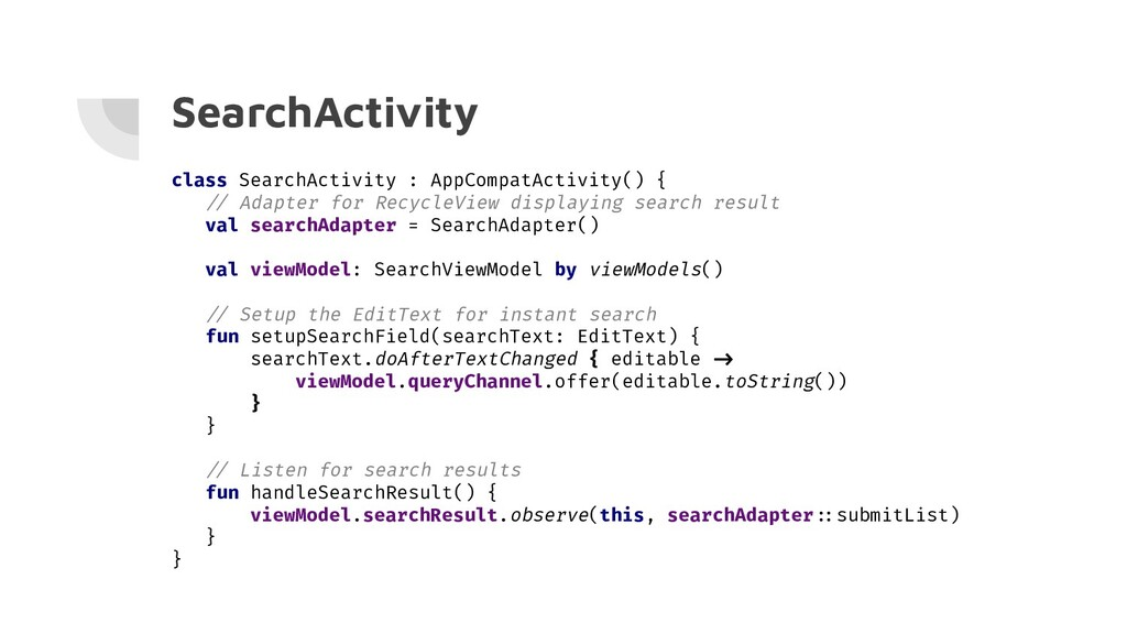 SearchActivity class SearchActivity : AppCompat...