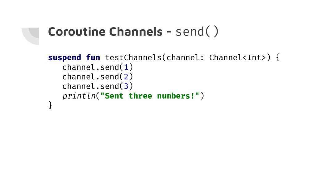 Coroutine Channels - send() suspend fun testCha...