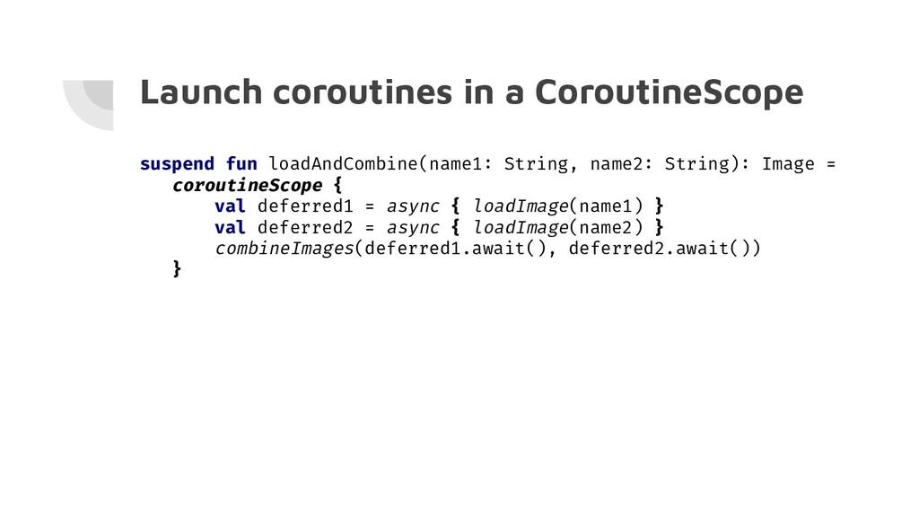 Launch coroutines in a CoroutineScope suspend f...