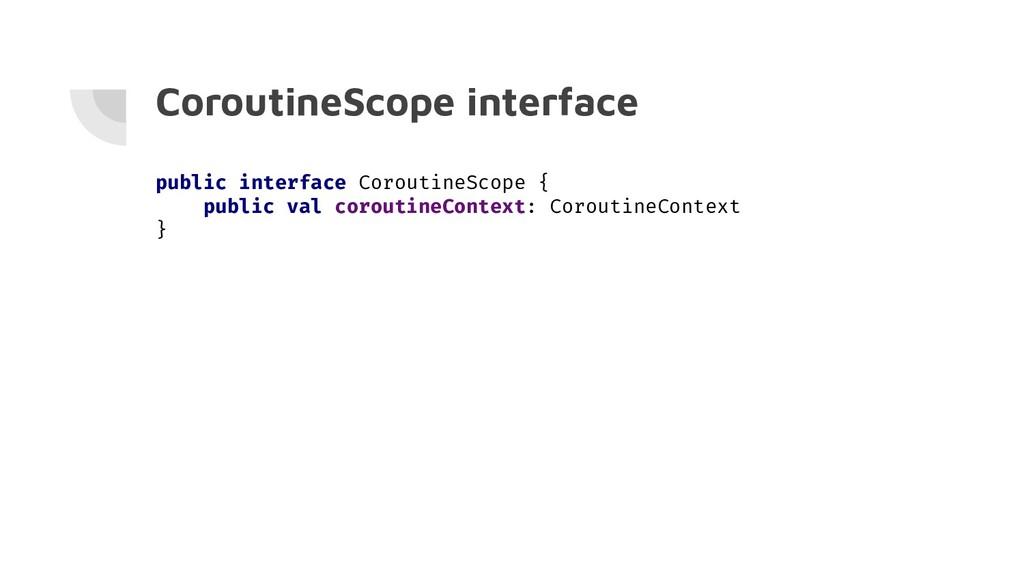 CoroutineScope interface public interface Corou...