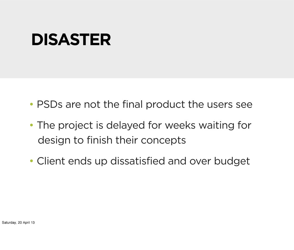 DISASTER • PSDs are not the final product the u...