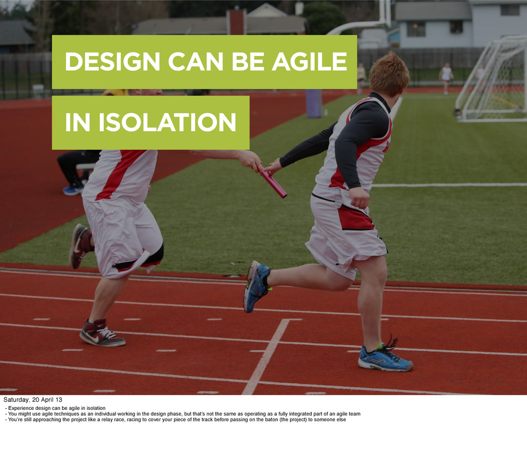 DESIGN CAN BE AGILE IN ISOLATION - Experience d...