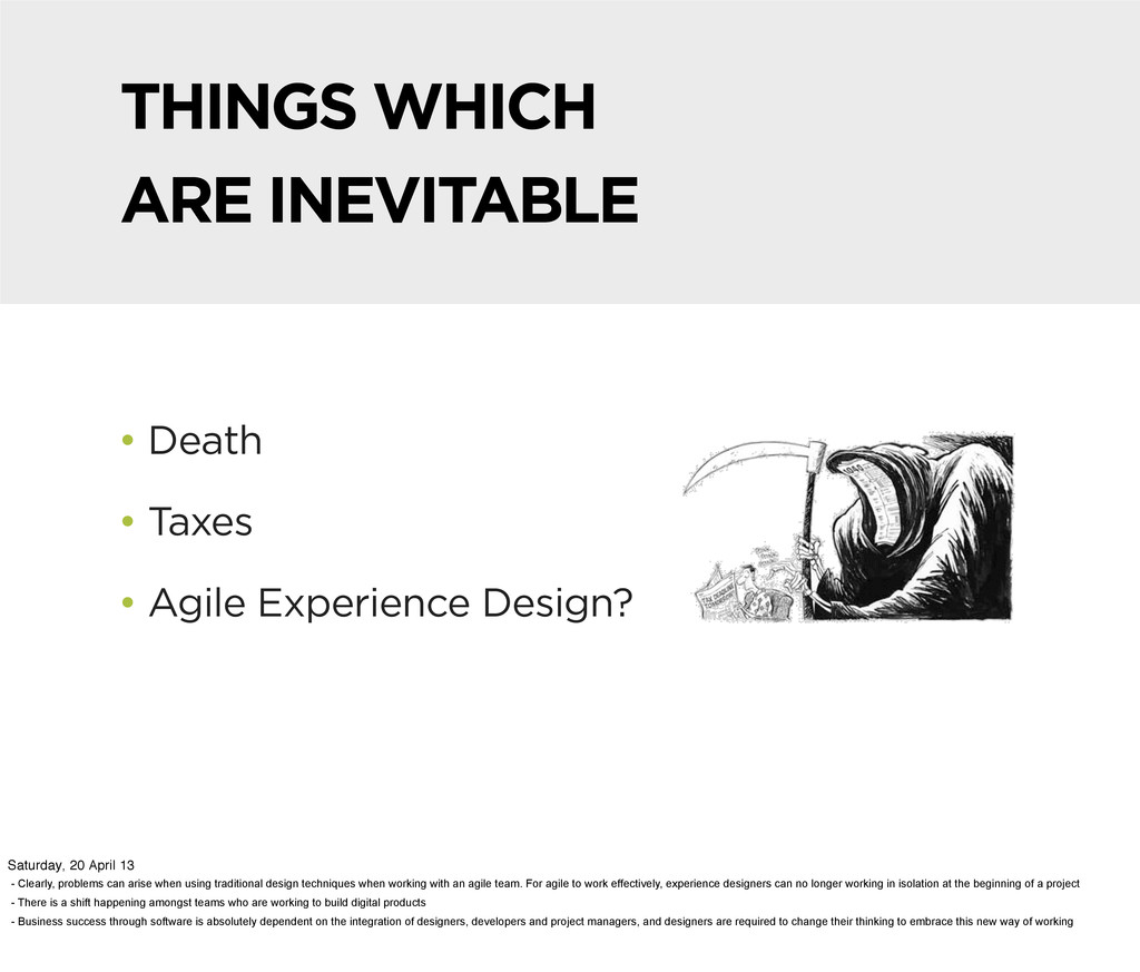 THINGS WHICH ARE INEVITABLE • Death • Taxes • A...