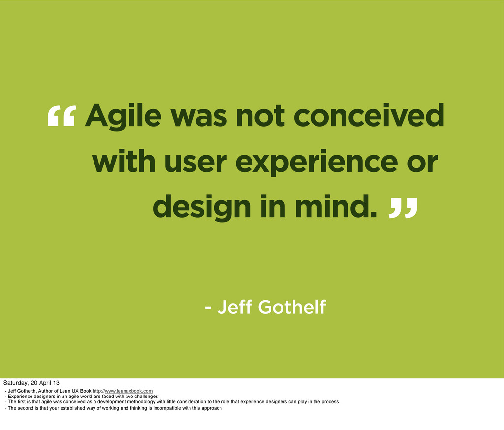 """"""" - Jeff Gothelf Agile was not conceived with u..."""