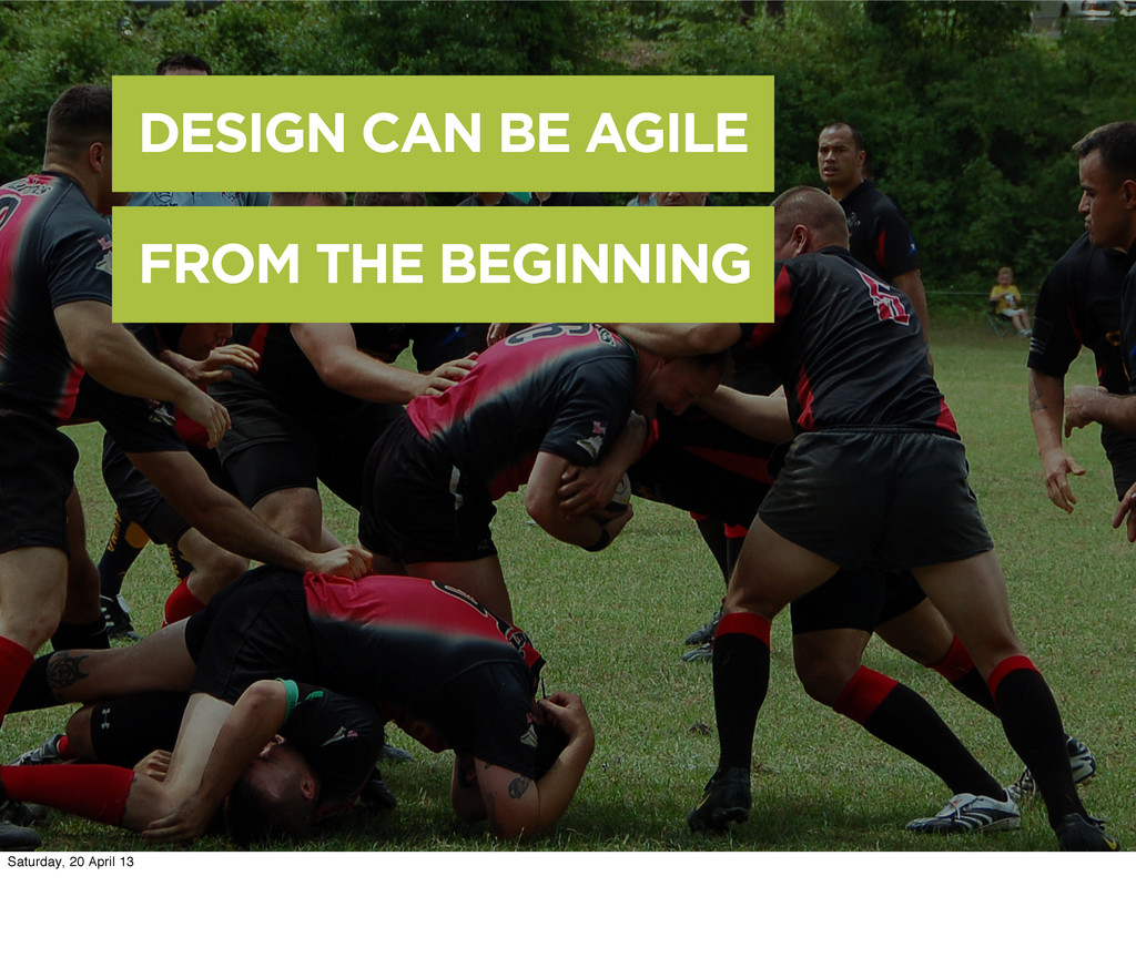 DESIGN CAN BE AGILE FROM THE BEGINNING