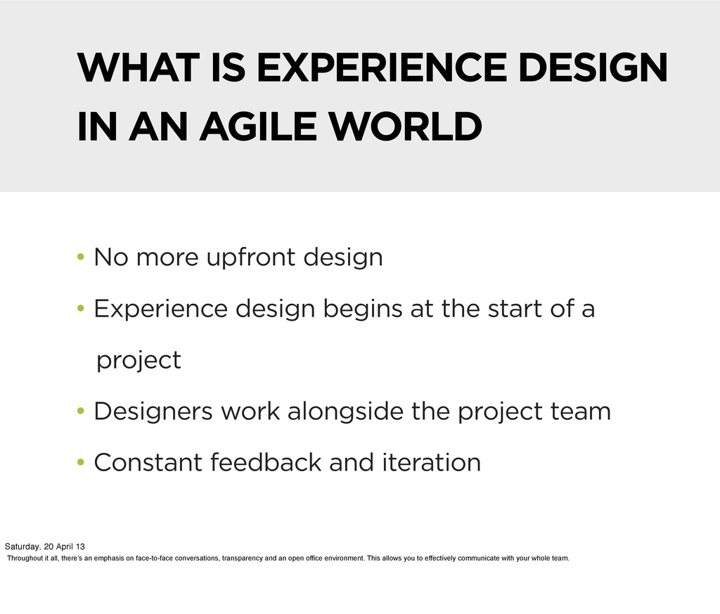 • No more upfront design • Experience design be...