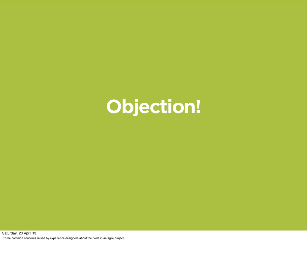 Objection! Three common concerns raised by expe...