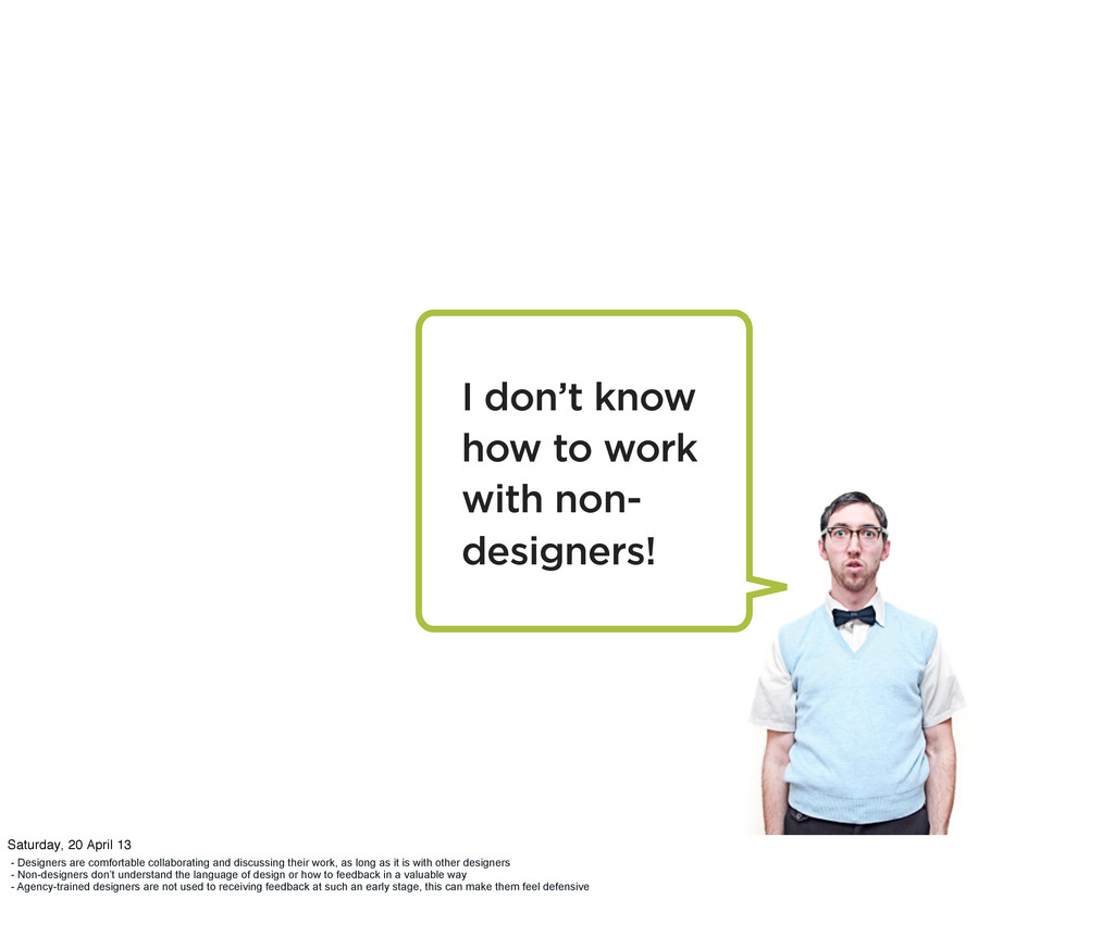 I don't know how to work with non- designers! -...