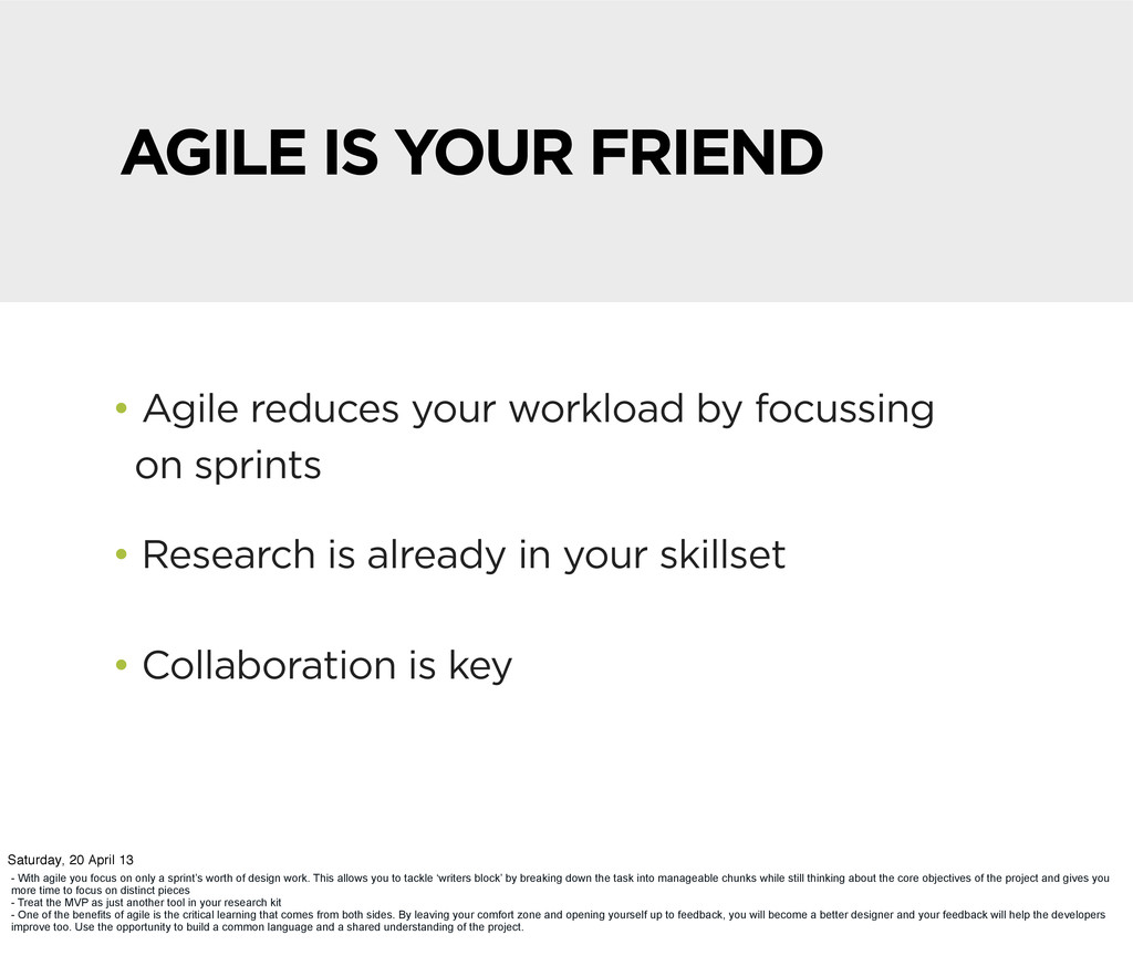 AGILE IS YOUR FRIEND • Agile reduces your workl...