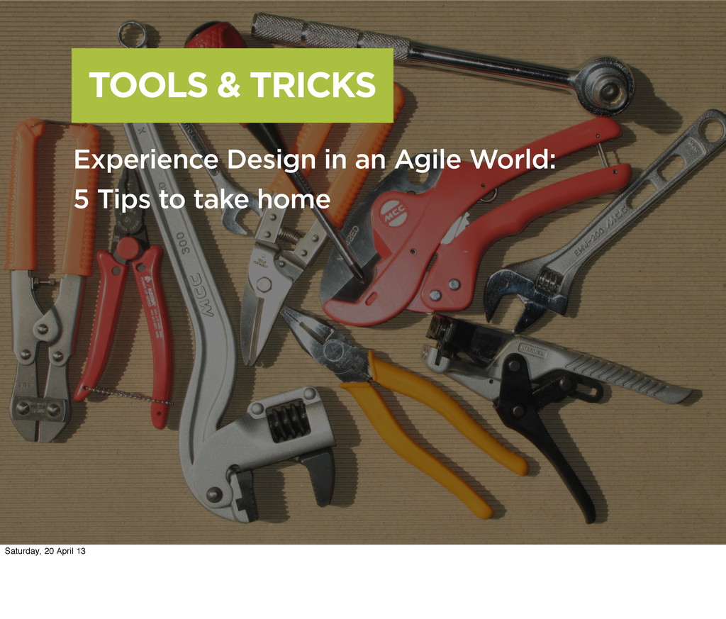 TOOLS & TRICKS Experience Design in an Agile Wo...
