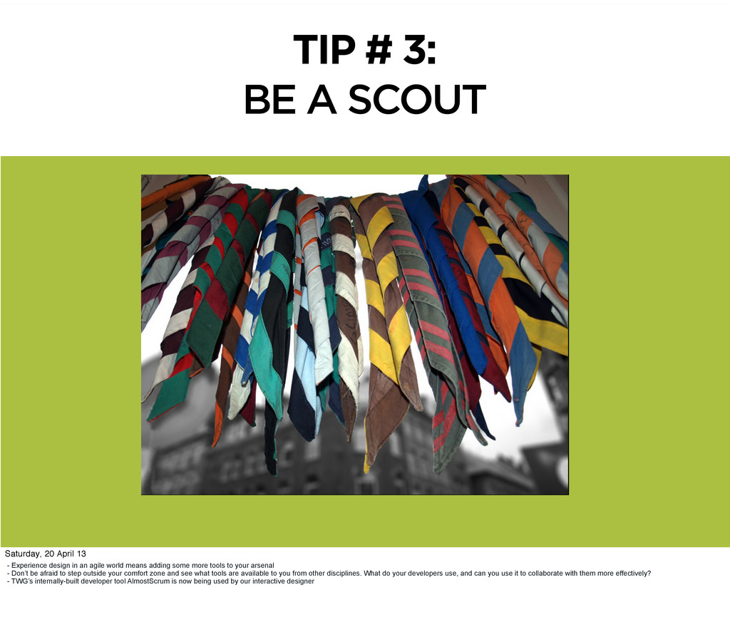 TIP # 3: BE A SCOUT - Experience design in an a...