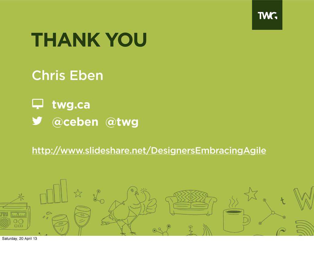 Chris Eben twg.ca @ceben @twg http://www.slides...