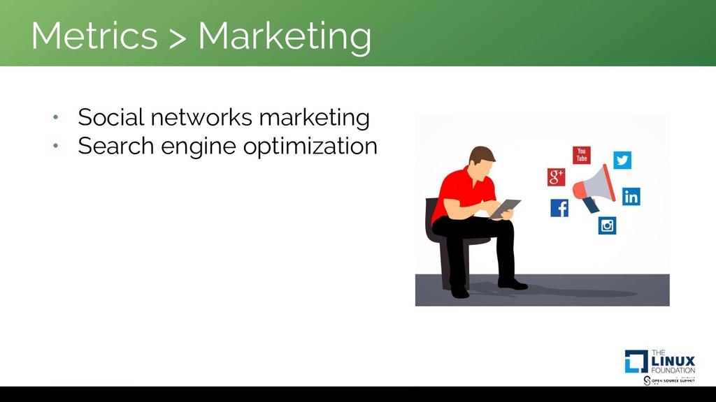 Metrics > Marketing • Social networks marketing...