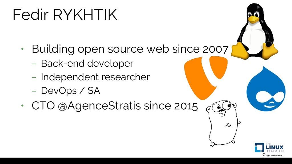 Fedir RYKHTIK • Building open source web since ...