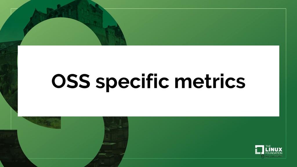 OSS specific metrics