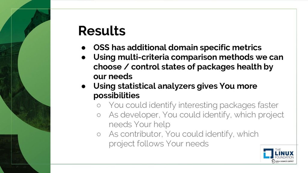 Results ● OSS has additional domain specific me...