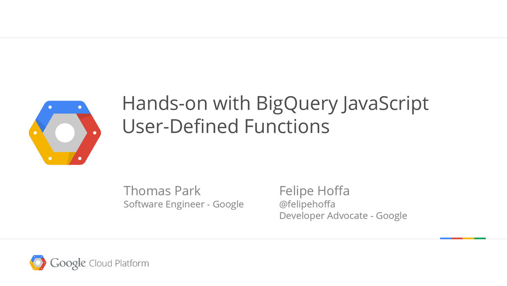 Hands-on with BigQuery JavaScript User-Defined ...