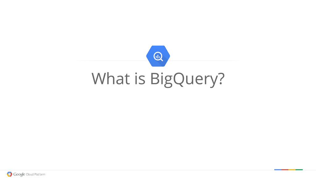 What is BigQuery?