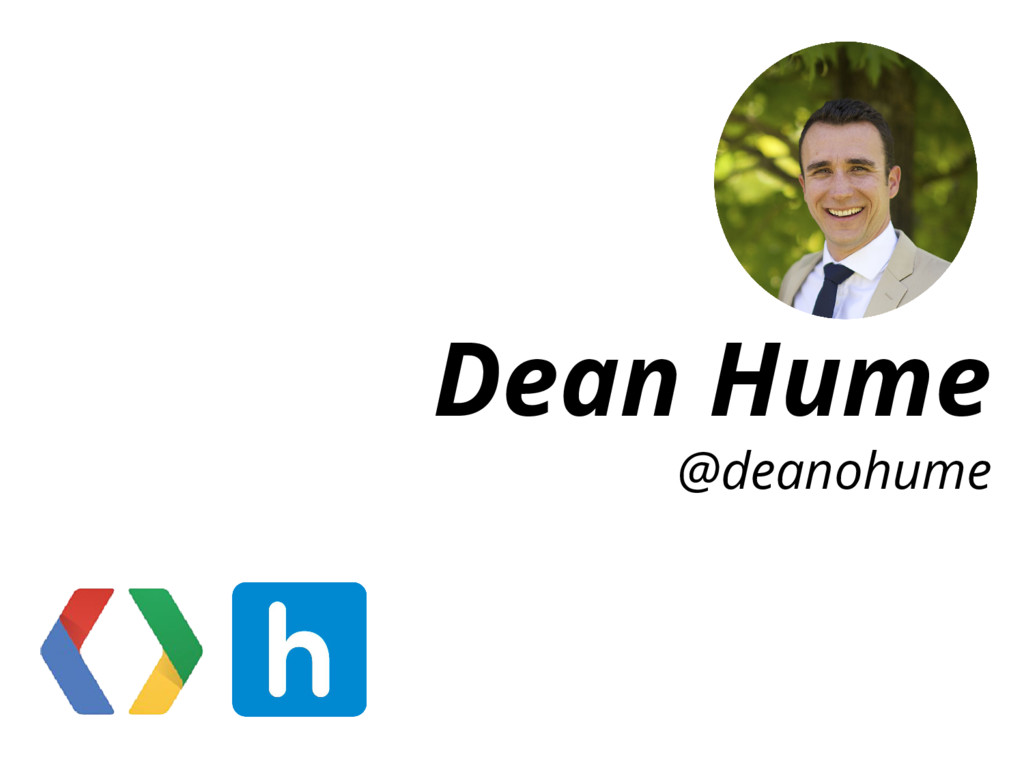 Dean Hume @deanohume
