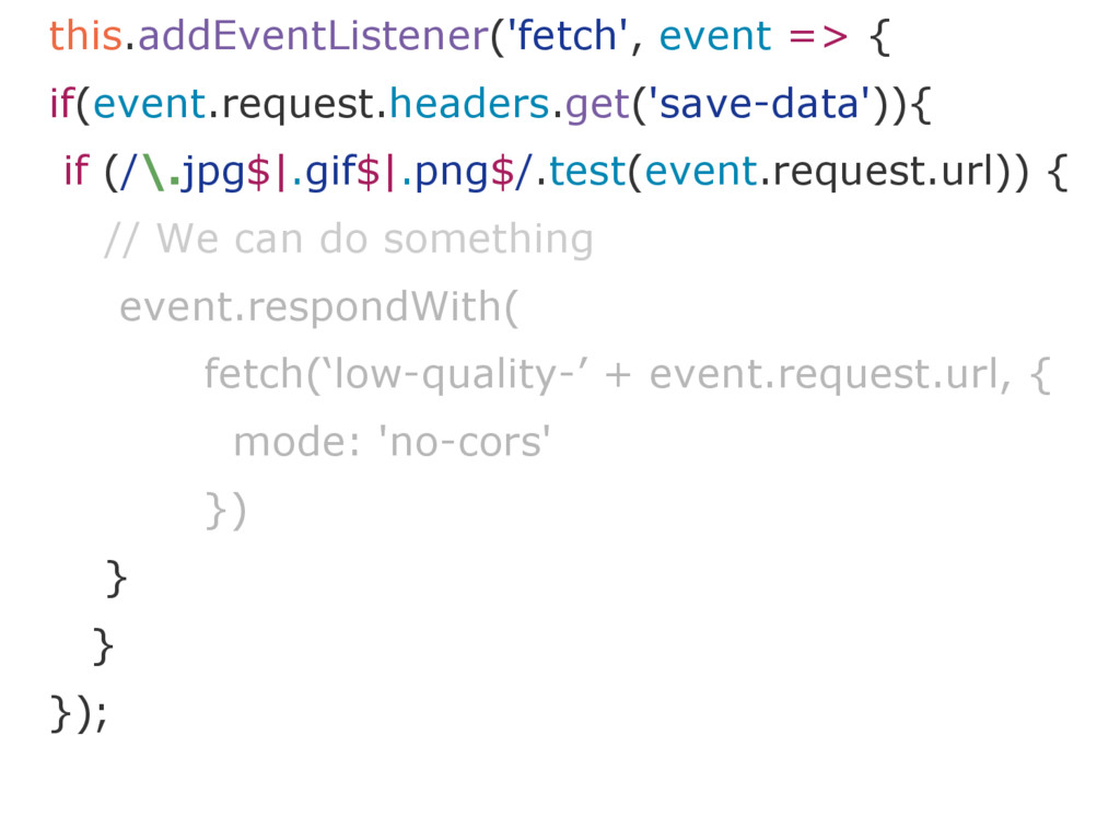 this.addEventListener('fetch', event => { if(ev...