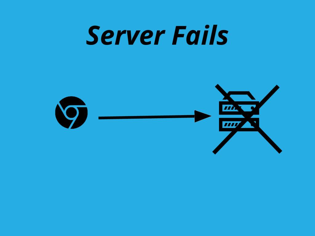 Server Fails