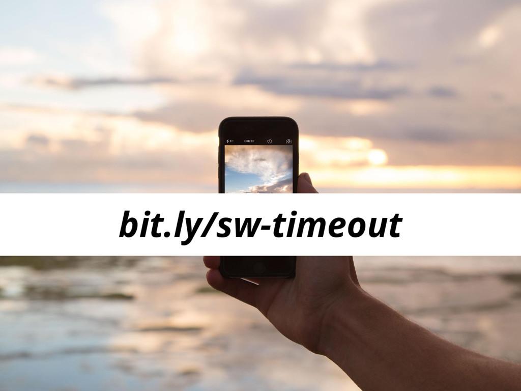bit.ly/sw-timeout