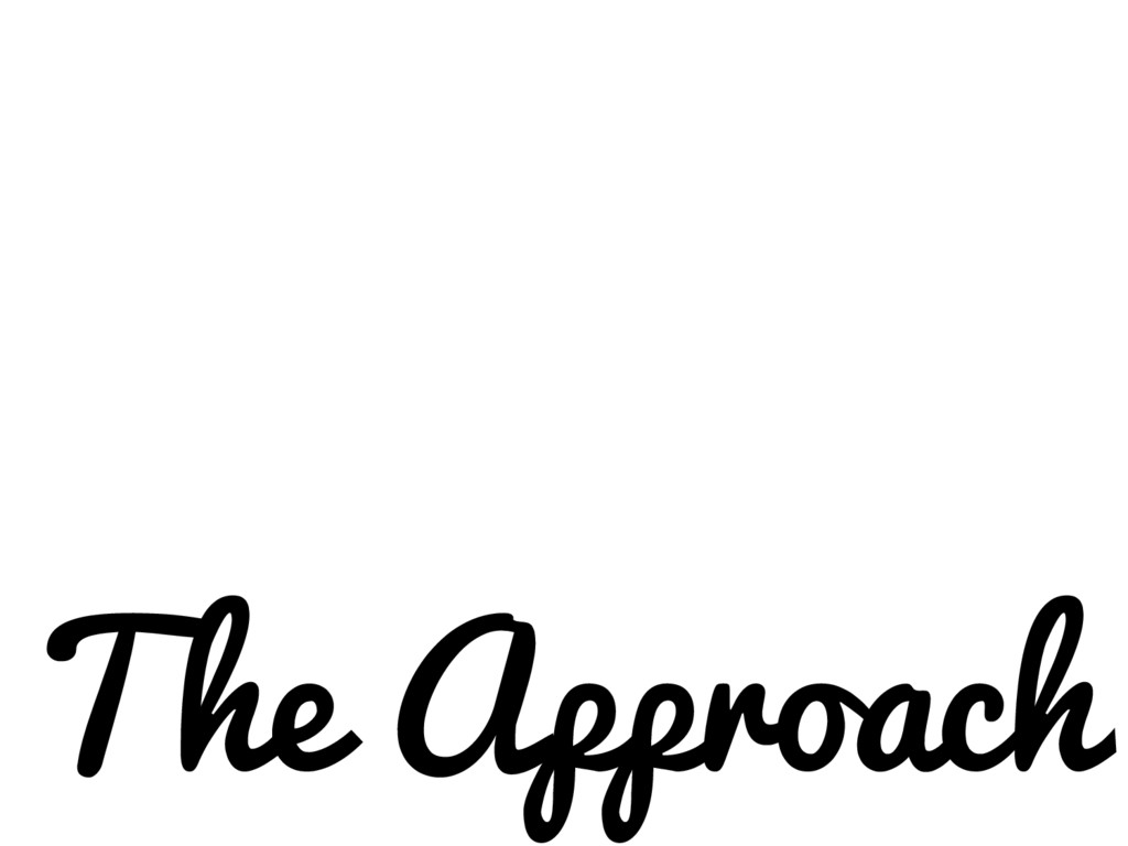 The Approach