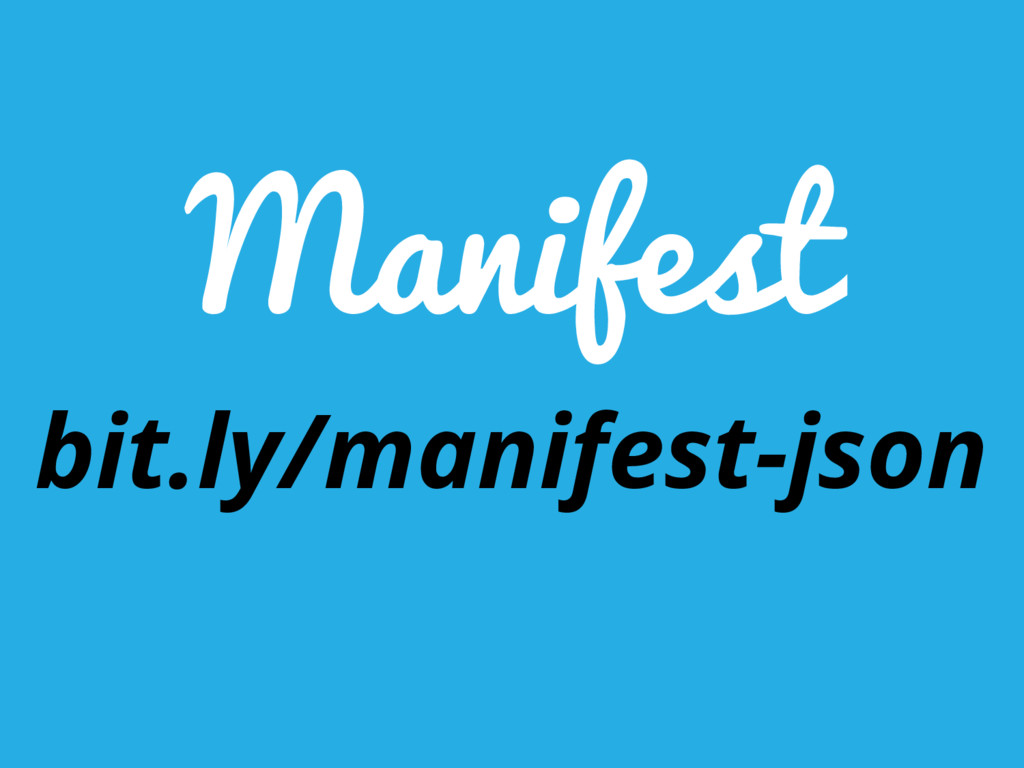 Manifest bit.ly/manifest-json