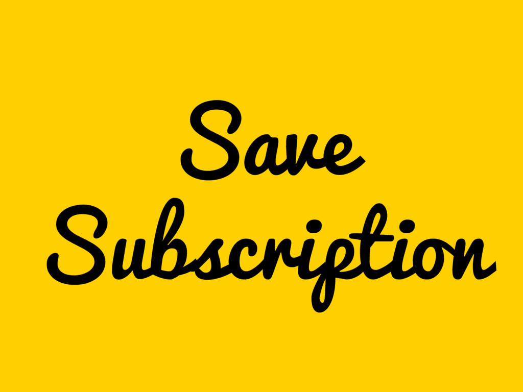 Save Subscription