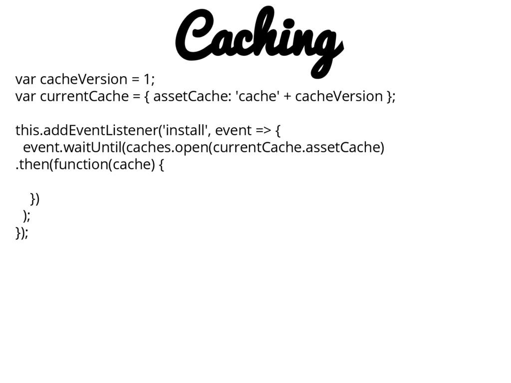 var cacheVersion = 1; var currentCache = { asse...