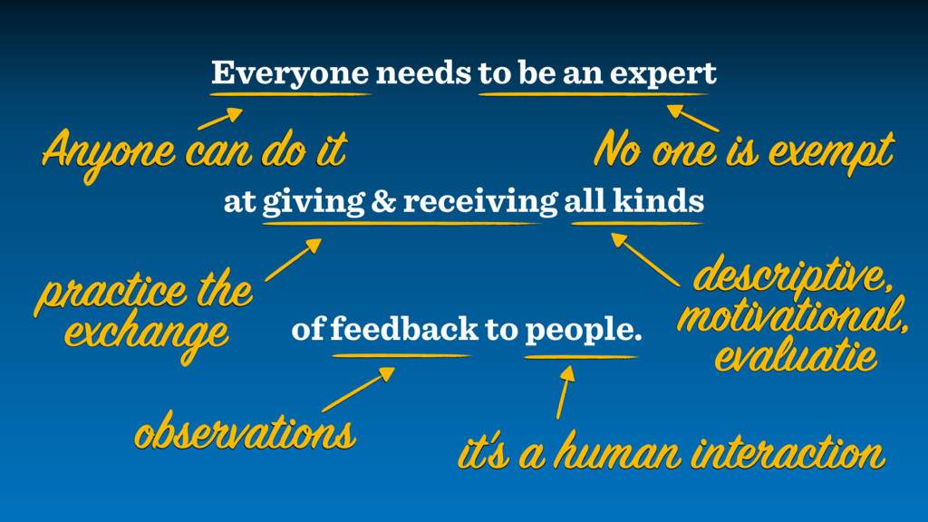 Everyone needs to be an expert at giving & rece...