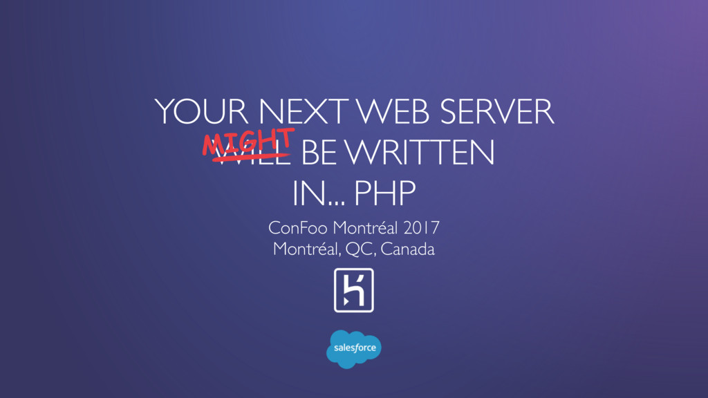 YOUR NEXT WEB SERVER WILL BE WRITTEN IN... PHP ...