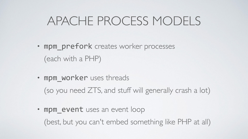 APACHE PROCESS MODELS • mpm_prefork creates wor...