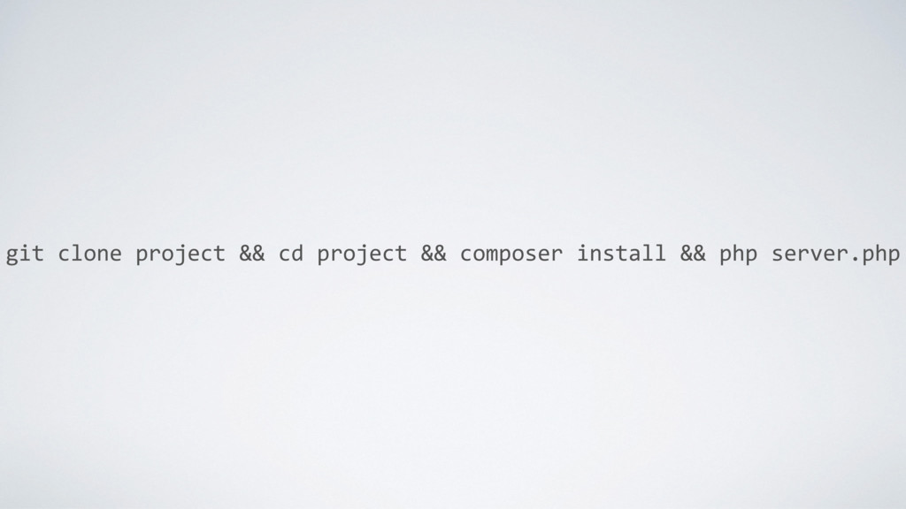 git clone project && cd project && composer ins...