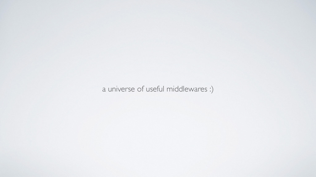 a universe of useful middlewares :)
