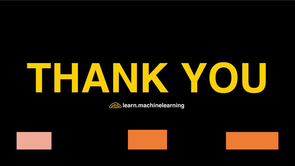 THANK YOU learn.machinelearning