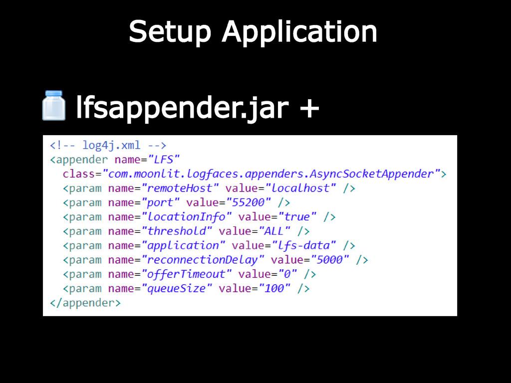 Setup Application lfsappender.jar +