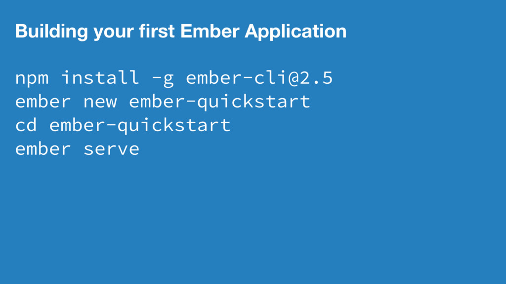 Building your first Ember Application npm instal...