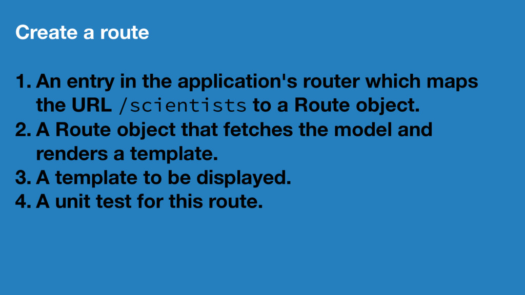Create a route 1. An entry in the application's...