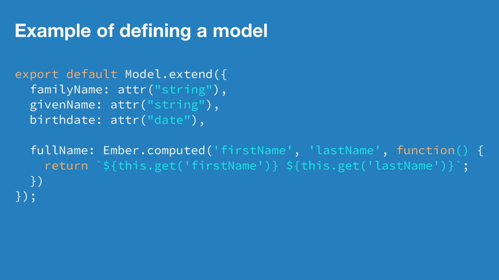 Example of defining a model export default Model...