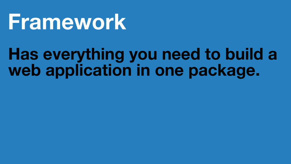 Framework Has everything you need to build a we...