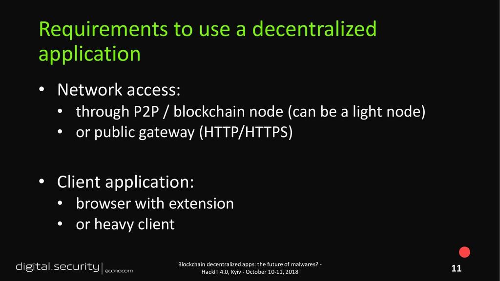 • Network access: • through P2P / blockchain no...