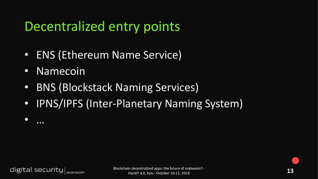 • ENS (Ethereum Name Service) • Namecoin • BNS ...