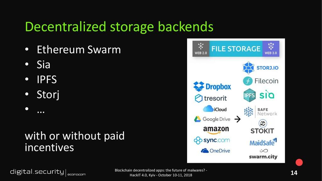 Decentralized storage backends • Ethereum Swarm...