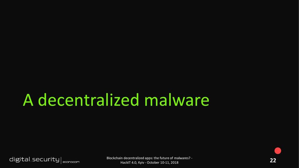 A decentralized malware Blockchain decentralize...