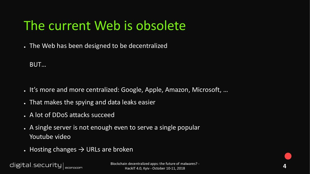 ● The Web has been designed to be decentralized...
