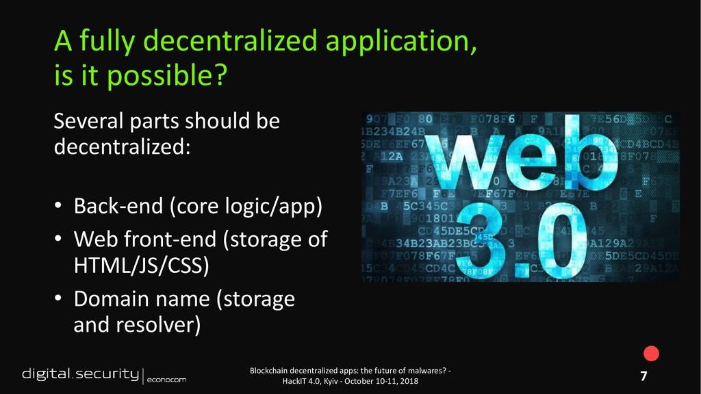 Several parts should be decentralized: • Back-e...